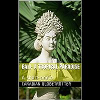 Bali- A tropical paradise: A short poem (English Edition)