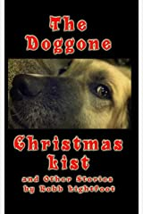 The Doggone Christmas List - and Other Stories Kindle Edition