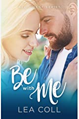 Be with Me: A Friends to Lovers Romance (All I Want Series Book 2) Kindle Edition