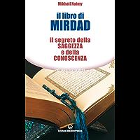 Il libro di Mirdad: Il segreto della saggezza e della conoscenza (Un libro per sempre) (Italian Edition)