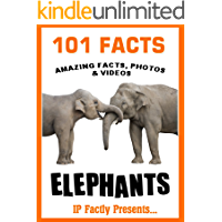 101 Facts... Elephants! Elephant Book for Kids (101 Animal Facts 21)