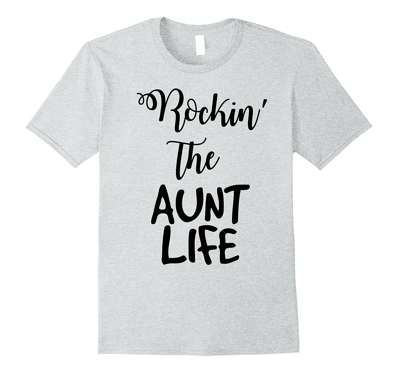 3edba70c1 Rockin The Aunt Life Funny Tee-Vaci – Vaciuk