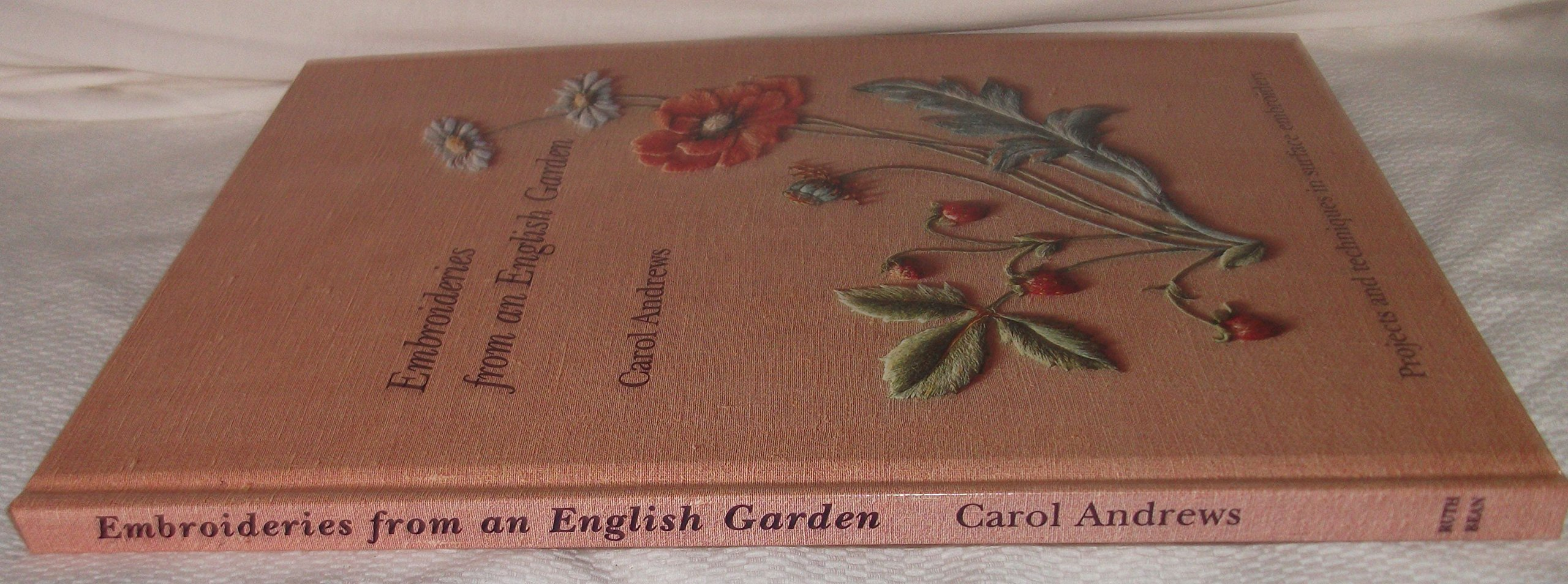 Embroideries from an English Garden: Projects and Techniques in Surface Embroidery: Amazon.es: Carol Andrews, Ruth Bean, Nigel Bean: Libros en idiomas ...