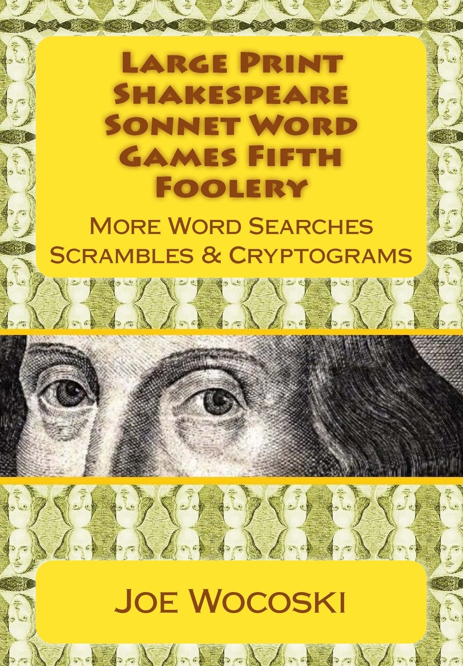 Download Large Print Shakespeare Sonnet Word Games Fifth Foolery: More Word Searches Scrambles & Cryptograms (Shakespeare Sonnet Word Games Foolery) (Volume 5) pdf epub