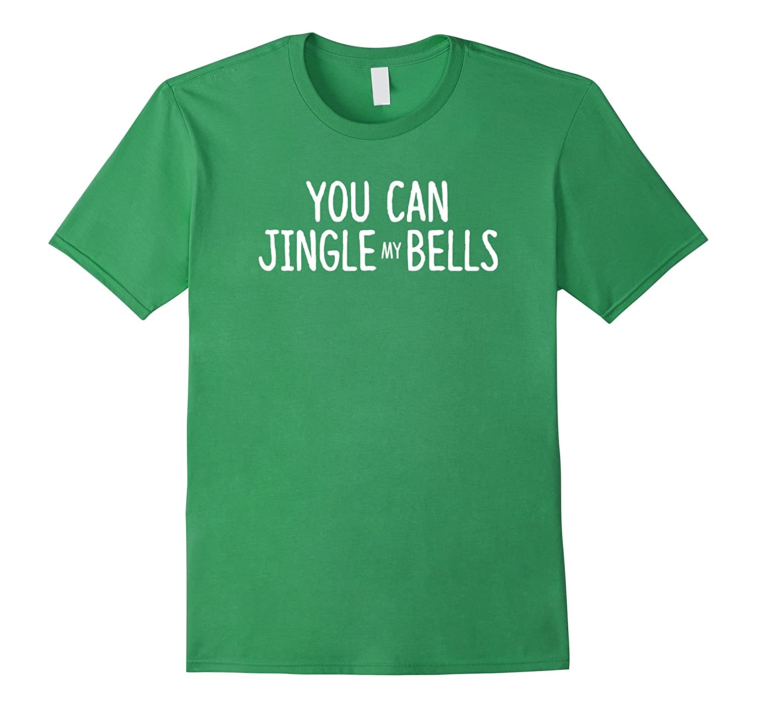 you can jingle my bells christmas gift t shirt cl
