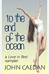 To the End of the Ocean: a Love in Bed sampler Kindle Edition