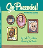 Go Preemies! Inspirational Stories of the World's Most Famous Preemies