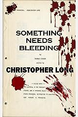Something Needs Bleeding: The Final Novel by Thomas Singer Kindle Edition