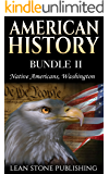 American History: Native Americans & Washington (American History Series Book 2)