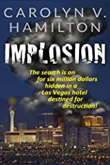 IMPLOSION: The search is on for six million dollars hidden in a Las Vegas hotel destined for destruction! Kindle Edition