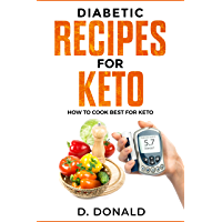 Diabetic Recipes for Keto: How to Cook Best for Keto (English Edition)