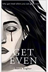 Get Even: Why get mad when you can get even? Kindle Edition