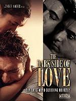The Dark Side of Love