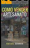 Como Vender Artesanato: Até 10 Vezes Mais em Eventos de Marcas Independentes (Guias Rápidos)