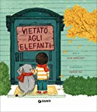 Vietato agli elefanti. Ediz. a colori