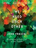 We Need Each Other: Responding to God's Call to Live Together