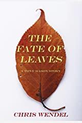The Fate of Leaves (A Tony Mason Story Book 1) Kindle Edition
