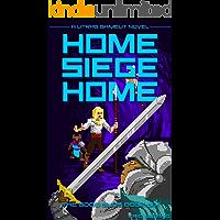 Home, Siege Home: A LitRPG/GameLit Novel (The Good Guys Book 6)