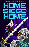 Home, Siege Home: A LitRPG/GameLit Novel (The Good Guys Book 6) (English Edition)