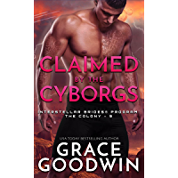 Claimed by the Cyborgs (Interstellar Brides®: The Colony Book 9)