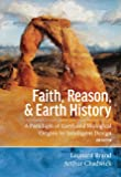 Faith, Reason, and Earth History: A Paradigm of Earth and Biological Origins by Intelligent Design, 3rd edition