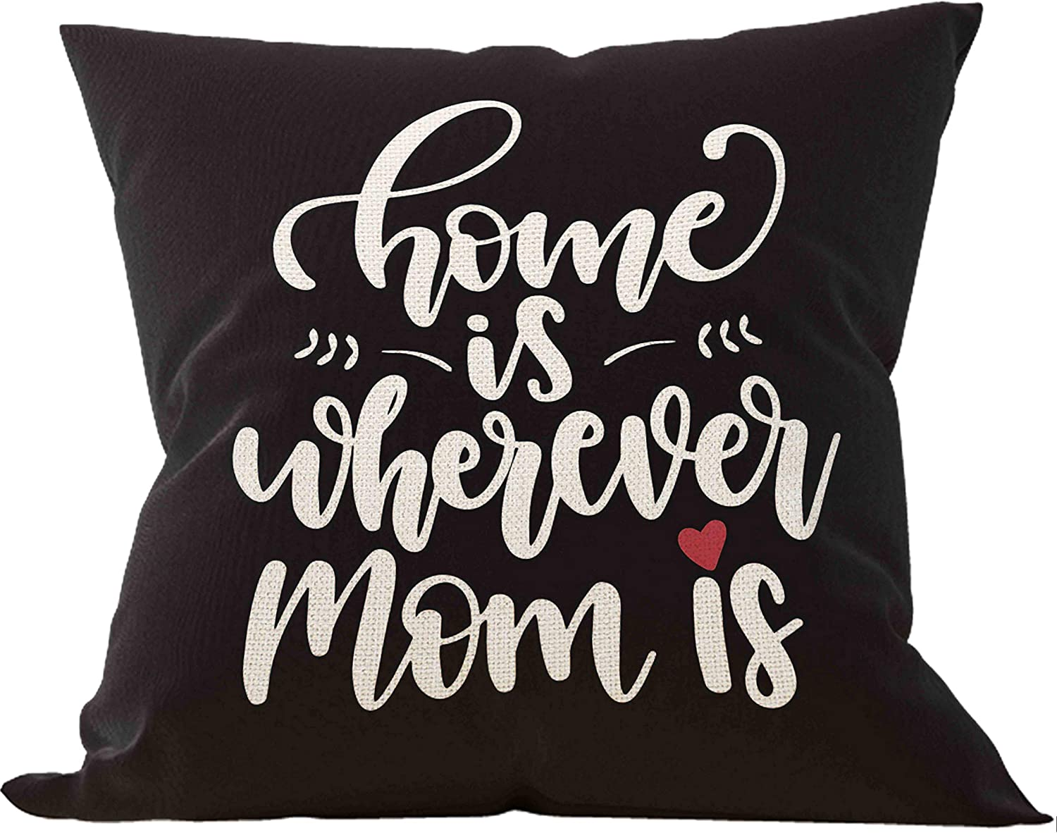 Home is Wherever Mom is Throw Pillow Case, Gift for Mom's birthday, Mom Gifts, Gift for Mom from Daughter, New Mom Gift, 18 x 18 Inch Decorative Cotton Linen Cushion Cover for Sofa Couch Bed