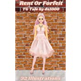 Rent Or Forfeit: Illustrated TG tale of crossdressing and feminization