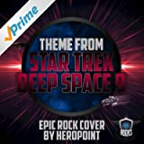 Star Trek Deep Space 9 (Epic Rock Cover by Heropoint) (Rock Mix)