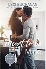 Meant to be Mine (Kincaid Sisters Book 1) Kindle Edition