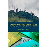 Card-Carrying Christians: Debt and the Making of Free Market Spirituality in Colombia