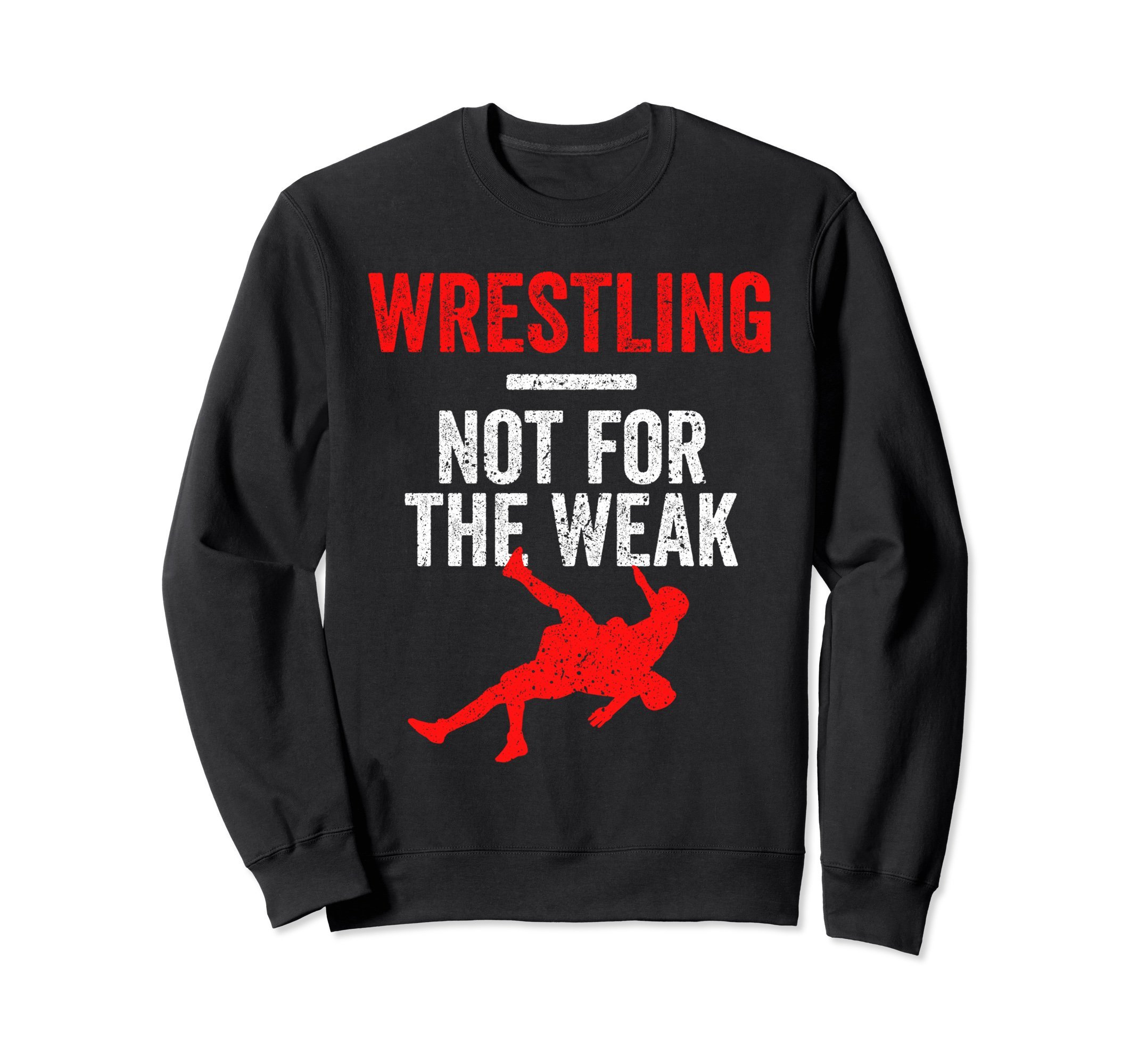 Unisex Not For The Weak Wrestling Sweatshirt for Wrestlers, Red Medium Black by Wrestling Shirts and Wrestling Shoes