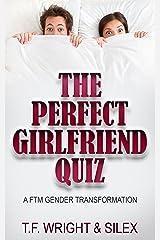 The Perfect Girlfriend Quiz: A FTM Gender Transformation