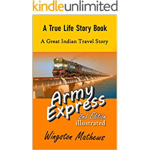 Army Express: A Great Indian Travel Story (A True Life Story Book Book 6)