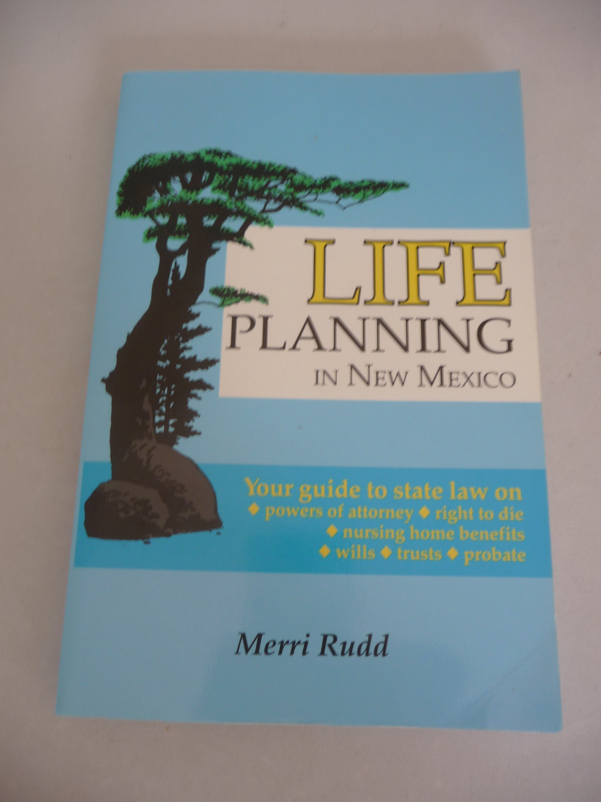 Editorial Reviews. Book by Rudd, Merri. Read more. Life Planning in New  Mexico ...