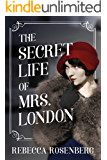 The Secret Life of Mrs. London: A Novel