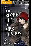 The Secret Life of Mrs. London: A Novel