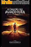 A CANÇÃO DO AVADHUTA: Um clássico da Literatura Advaita - Por Dattatreya