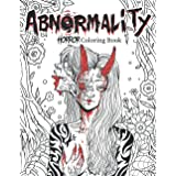 Abnormality: Horror Coloring Book for Adults | A Terrifying Collection of Creepy, Spine-Chilling & Gorgeous Illustrations for