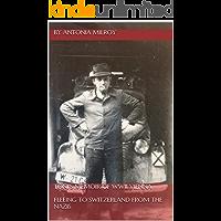 TONI'S MEMOIR OF WWII VIENNA: FLEEING TO SWITZERLAND FROM THE NAZIS