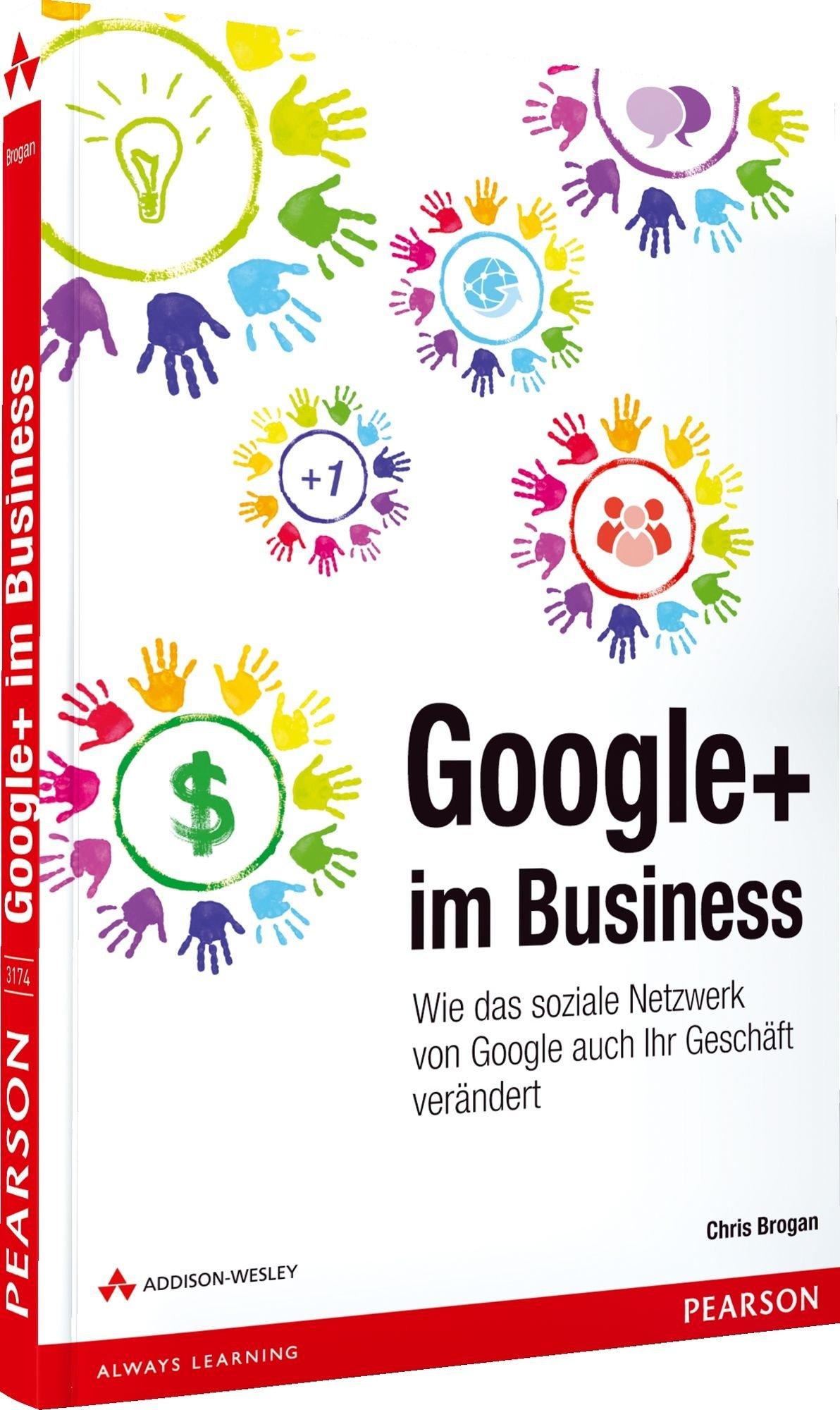 Google+ im Business: Wie das soziale Netzwerk von Google auch Ihr Geschäft verändert (Bizztec)