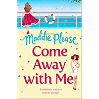 Come Away With Me: A feel good funny romantic comedy