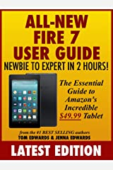 All-New Fire 7 User Guide: Newbie to Expert in 2 Hours: The Essential Guide to Amazon's Incredible $49.99 Tablet Kindle Edition