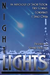 Night Lights: An Anthology of Short Fiction: First Contact, Conspiracy, and Space Opera Kindle Edition