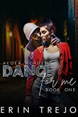 Dance For Me: (A Dark College/Enemies to Lovers) (Alder Academy Book 1) Kindle Edition