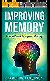 Improving Memory: How to Drastically Improve Memory