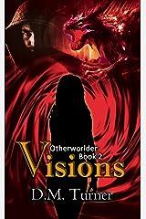Visions (Otherworlder Book 2) Kindle Edition