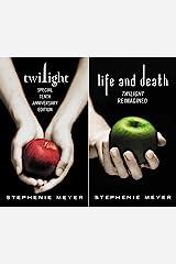 Twilight Tenth Anniversary/Life and Death Dual Edition (The Twilight Saga Book 1) Kindle Edition