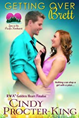 Getting Over Brett: A Romantic Comedy (Love in the Pacific Northwest Book 3) Kindle Edition
