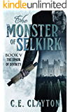 The Monster Of Selkirk Book 5: The Spark Of Divinity