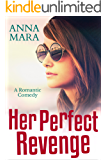 Her Perfect Revenge: A Laugh Out Loud Romantic Comedy